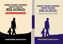 What Every Father Must Teach His Son(s)