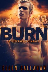 Burn - A Superhero Romance
