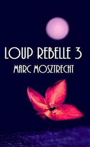 Loup Rebelle 3