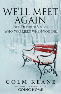 We'll Meet Again - Irish Deathbed Visions
