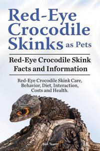 Red-Eye Crocodile Skinks as Pets. Red-Eye Crocodile Skink Facts and Information.