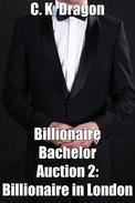 Billionaire Bachelor Auction 2: Billionaire in London