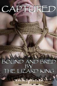 Captured: Bound and Bred by the Lizard King