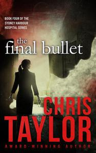 The Final Bullet - Book Four of the Sydney Harbour Hospital Series