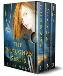 the Dreughan; Courage, Reason, Joy (3 Book Series)