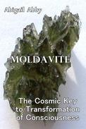 Moldavite The Cosmic Key to Transformation of Consciousness