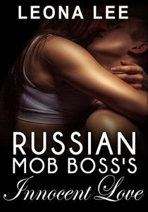 Russian Mob Boss's Innocent Love