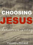 Choosing Jesus:Salvation Today