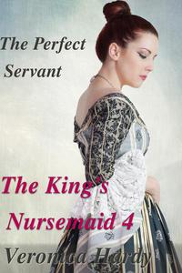 The King's Nursemaid 4: The Perfect Servant