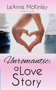 Unromantic: A Love Story