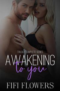 Awakening to You Trilogy: Complete Series