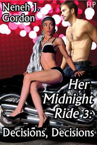 Her Midnight Ride 3: Decisions, Decisions (African American erotic romance)