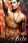 Chance This Fate (A Gay Romance)