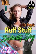 Ruff Stuff - Bestiality Dog 10-Pack Vol 1 Box Set Bestiality Erotica Bestiality Dog Beastiality Erotica Knotting Domination Breeding Hypnosis Hypnotism Hypnotized Bareback Creampie Sex XXX