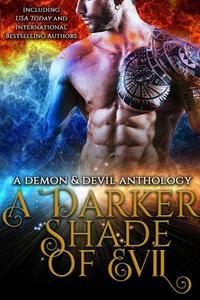 A Darker Shade of Evil: A Demon & Devil Anthology