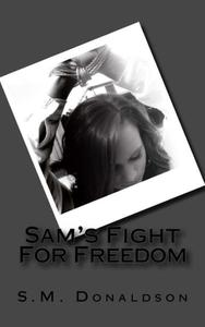 Sam's Fight For Freedom