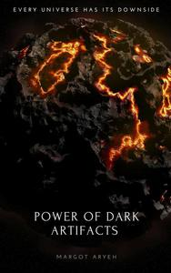 Power of Dark Artifacts