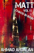 Matt Vol II: Chaos In Dubai