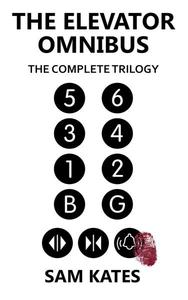The Elevator Omnibus: The Complete Trilogy