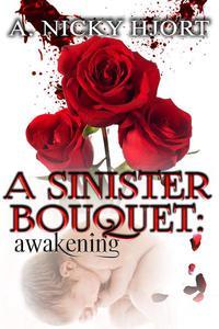 A Sinister Bouquet: Awakening