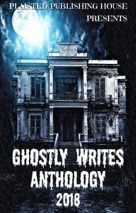 Ghostly Writes Anthology 2018