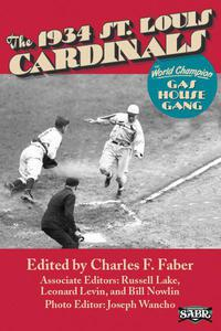 The 1934 St. Louis Cardinals: The World Champion Gas House Gang