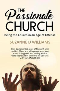 The Passionate Church: Being the Church in an Age of Offense