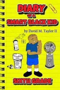 Diary of a Smart Black Kid: Sixth Grade