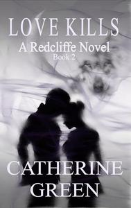 Love Kills (A Redcliffe Novel)