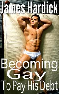 Becoming Gay To Pay His Debt