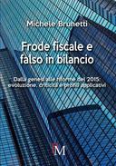 Frode fiscale e falso in bilancio. Dalla genesi alle riforme del 2015