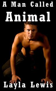 A Man Called Animal (a bondage and double-penetration erotica)
