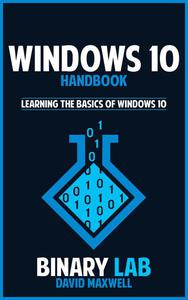 WINDOWS 10 Handbook  Learn the Basics of Windows 10 in 2 Weeks!