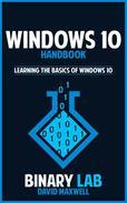 WINDOWS 10 Handbook  Learn the Basics of Windows 10 in 2 Weeks!