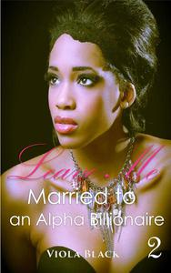 Married to an Alpha Billionaire 2: Leave Me