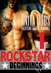Rockstar Beginnings (Rockstar Erotic Romance #1)
