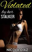 Violated by the Stalker