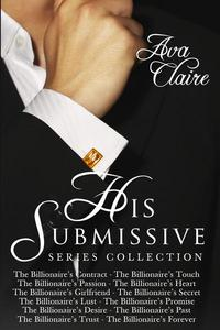 The His Submissive Series Complete Collection