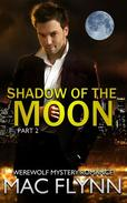 Shadow of the Moon #2 (Werewolf / Shifter Romance)
