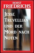 Jesse Trevellian und der Mord nach Noten: Kriminalroman
