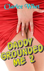 Daddy Grounded Me 2: taboo incest bareback creampie daddy daughter daddy daughter erotica father daughter father daughter erotica family sex first time oral sex anal anal sex first time anal
