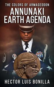 The Colors of Armageddon: Annunaki Earth Agenda