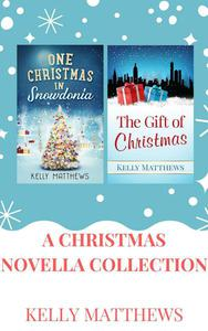 A Christmas Novella Box Set: One Christmas in Snowdonia & The Gift of Christmas