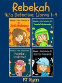 Rebekah - Niña Detective Libros 1-4: Divertida Historias de Misterio para Niños
