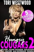 Hungry Cougars 2 : 5 Erotic Stories (Age Gap Older Younger Collection MILF Mature Age Difference Bundle)