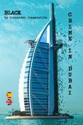 BLACK--CRIME IN DUBAI  (The Adventures of Francisco Valiant Greenhorn)