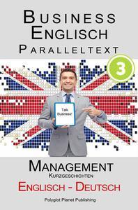 Business Englisch - Paralleltext - Management (Kurzgeschichten) Englisch - Deutsch