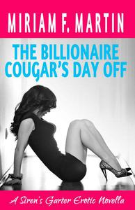 The Billionaire Cougar's Day Off