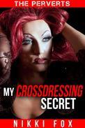 The Perverts 2: My Crossdressing Secret