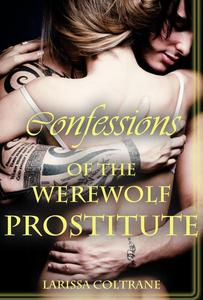 'Confessions of the Werewolf Prostitute' (Paranormal Erotic Romance – Werewolf Mate)